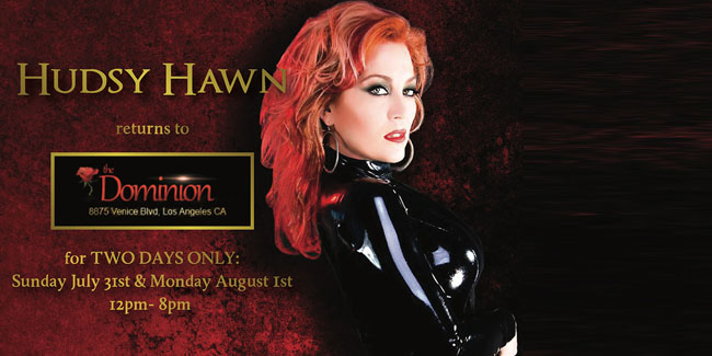 Mistress Hudsy Hawn visits The Dominion!
